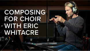 Composing For Choir With Eric Whitacre