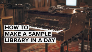 Make A Sample Library In A Day