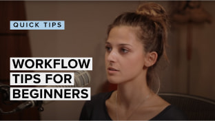 Workflow Tips For Beginners