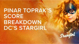 Scoring DC's 'Stargirl' with Pinar Toprak
