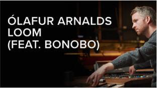 Ólafur Arnalds breaks down 'Loom (ft. Bonobo)'