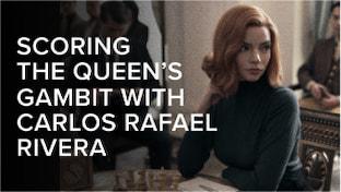 Scoring 'The Queen's Gambit' with Carlos Rafael Rivera