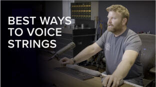 The Best Ways To Voice Strings