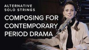 Composing for Contemporary Period Drama