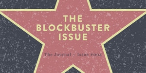 #004 February 2016 The Blockbuster Issue