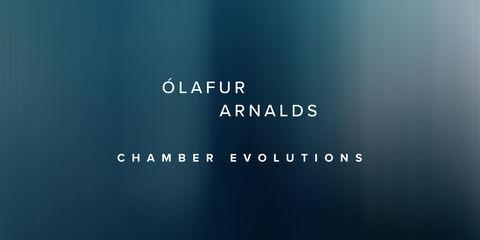 Olafur Arnalds Chamber Evolutions